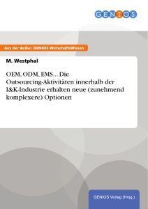 OEM, ODM, EMS... Die Outsourcing-Aktivitäten innerhalb der I&K-Industrie erhalten neue (zunehmend ko