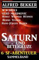 Sammelband 6 SF-Abenteuer: Saturn und Beteigeuze