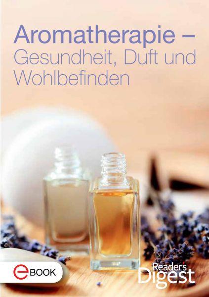 Aromatherapie - Gesundheit, Duft und Wohlbefinden