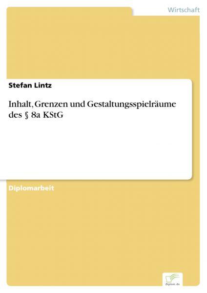 Inhalt, Grenzen und Gestaltungsspielräume des § 8a KStG