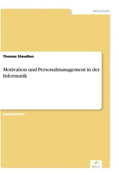 Motivation und Personalmanagement in der Informatik
