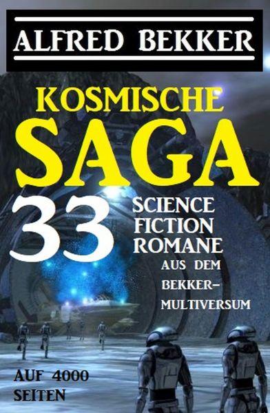 Kosmische Saga - 33 Science Fiction Romane aus dem Bekker-Multiversum auf 4000 Seiten
