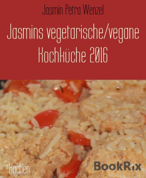 Jasmins vegetarische/vegane Kochküche 2016