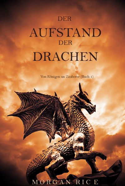 Der Aufstand der Drachen (Von Königen und Zauberern — Band 1)