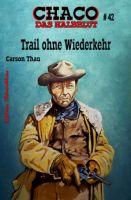 Chaco #42: Trail ohne Wiederkehr
