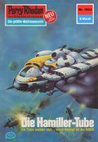Perry Rhodan 1033: Die Hamiller-Tube