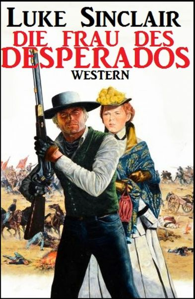 Die Frau des Desperados