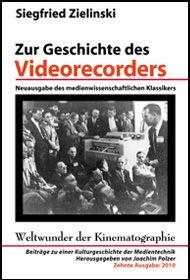 Zur Geschichte des Videorecorders – Neuausgabe des medienwissenschaftlichen Klassikers