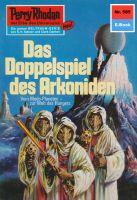 Perry Rhodan 585: Das Doppelspiel des Arkoniden (Heftroman)