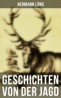 Geschichten von der Jagd (Vollständige Ausgabe)