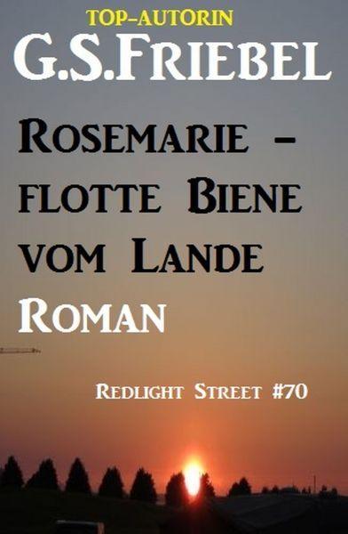 Rosemarie - flotte Biene vom Lande: Redlight Steet #70