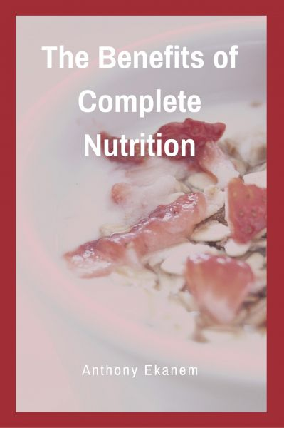 The Benefits of Complete Nutrition