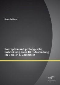 Konzeption und prototypische Entwicklung einer CEP-Anwendung im Bereich E-Commerce