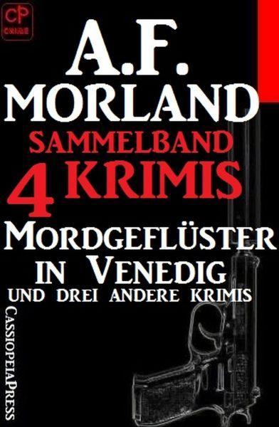 Sammelband 4 Krimis: Mordgeflüster in Venedig und drei andere Krimis