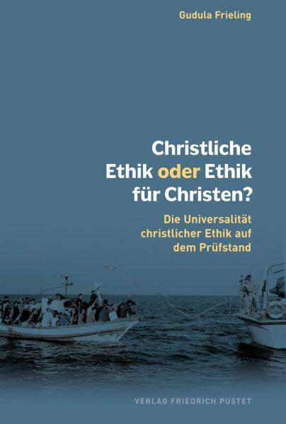 Christliche Ethik oder Ethik für Christen?