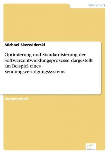 Optimierung und Standardisierung der Softwareentwicklungsprozesse, dargestellt am Beispiel eines Sen