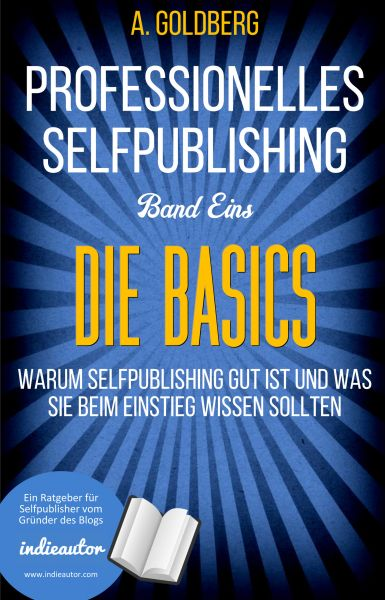 Professionelles Selfpublishing | Band Eins - Die Basics