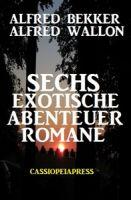 Sechs exotische Abenteuer Romane
