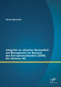 Integrität als aktueller Bestandteil von Management am Beispiel des Korruptionsskandals (2006) der S