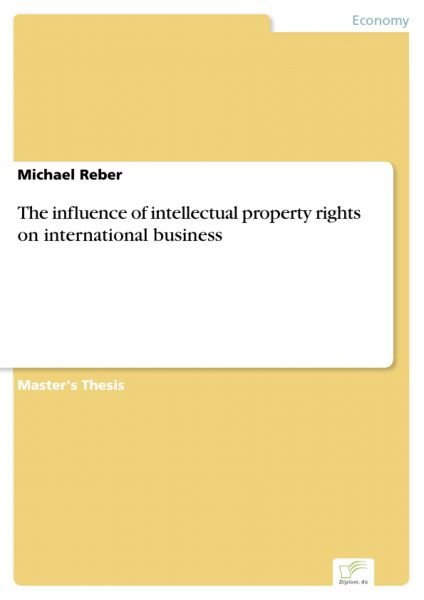 The influence of intellectual property rights on international business