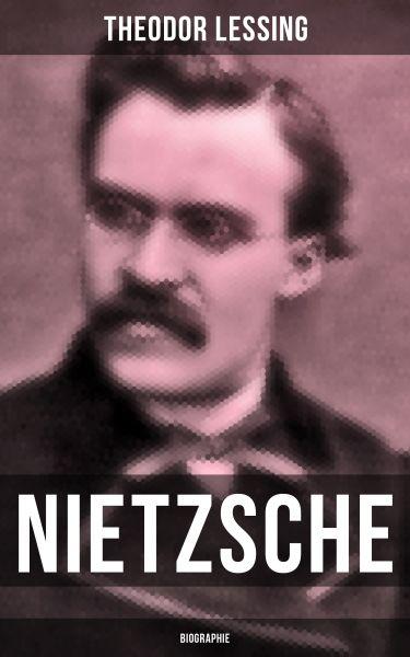 Nietzsche: Biographie