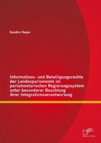 Informations- und Beteiligungsrechte der Landesparlamente im parlamentarischen Regierungssystem unte