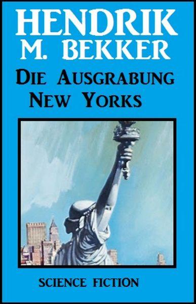 Die Ausgrabung New Yorks