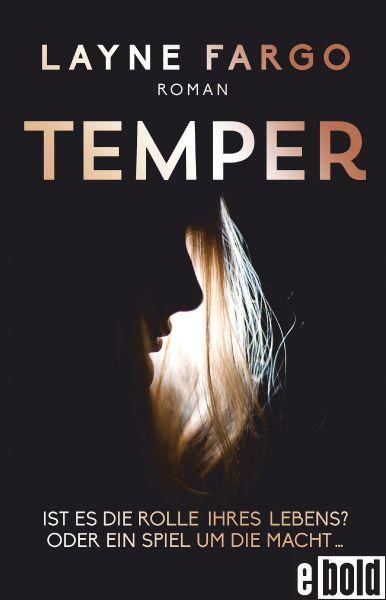 Temper Ist es die Rolle ihres Lebens? Oder ein Spiel um die Macht…