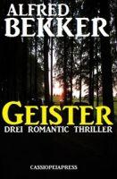 Geister: Drei Romantic Thriller