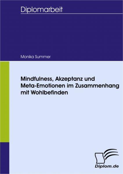 Mindfulness, Akzeptanz und Meta-Emotionen im Zusammenhang mit Wohlbefinden