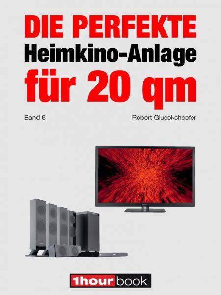 Die perfekte Heimkino-Anlage für 20 qm (Band 6)