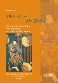 Mehr als 'nur' die Fans: Community, Conventions, Wettbewerbe und Internetplattformen + Mehr als 'nur