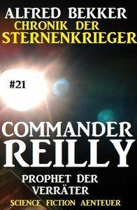 Commander Reilly #21: Prophet der Verräter: Chronik der Sternenkrieger