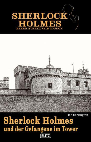 Sherlock Holmes - Bakerstreet 221B 03: Sherlock Holmes und der Gefangene im Tower