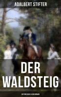 Der Waldsteig (Historischer Liebesroman)