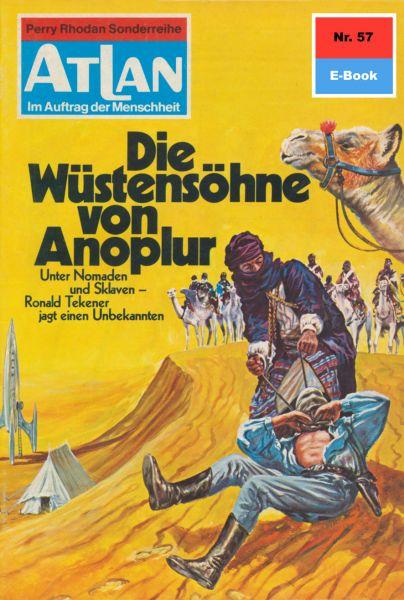 Atlan 57: Die Wüstensöhne von Anoplur