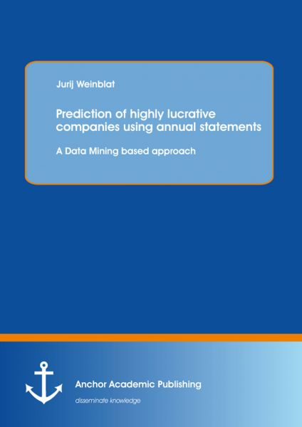 Prediction of highly lucrative companies using annual statements: A Data Mining based approach