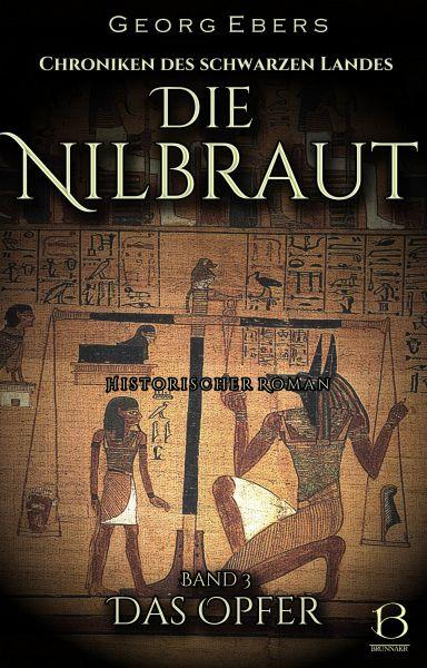 Die Nilbraut. Historischer Roman. Band 3