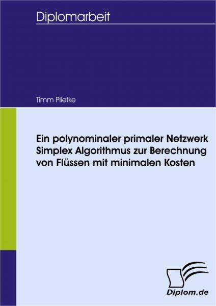 Ein polynominaler primaler Netzwerk Simplex Algorithmus zur Berechnung von Flüssen mit minimalen Kos