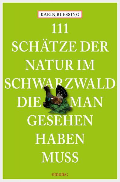111 Schätze der Natur im Schwarzwald, die man gesehen haben muss