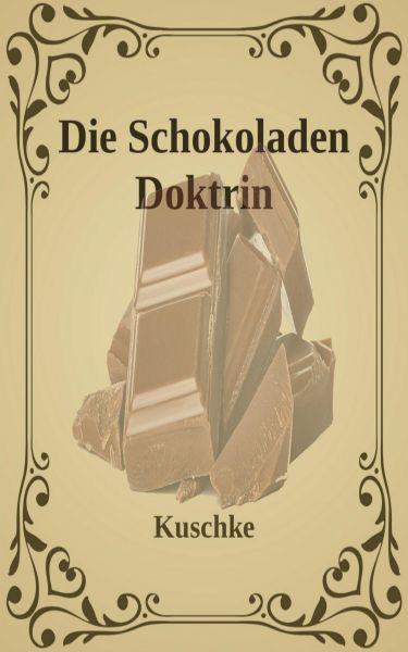 Die Schokoladen Doktrin
