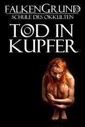 Falkengrund 6 - Tod in Kupfer