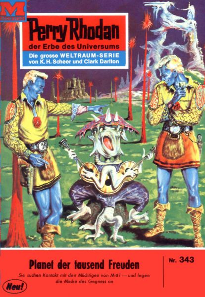 Perry Rhodan 343: Planet der tausend Freuden