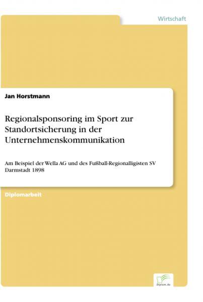 Regionalsponsoring im Sport zur Standortsicherung in der Unternehmenskommunikation