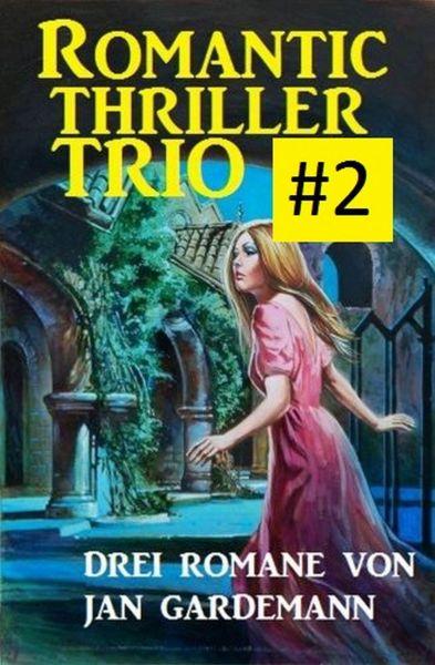 Romantic Thriller Trio #2: Drei Romane