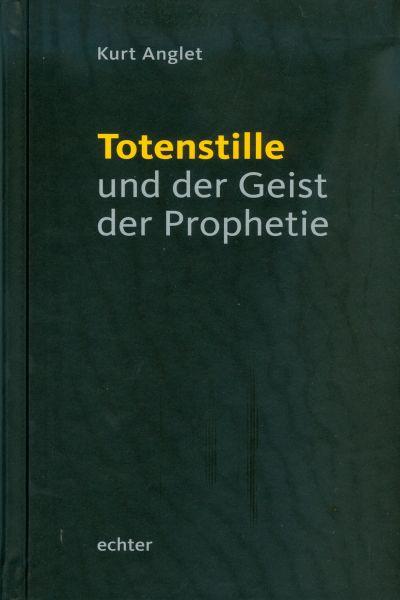 Totenstille und der Geist der Prophetie