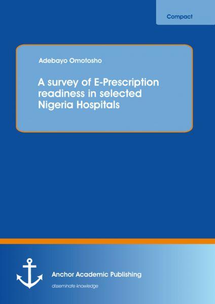 A survey of E-Prescription readiness in selected Nigeria Hospitals