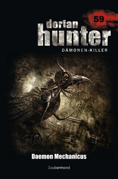 Dorian Hunter 59 – Daemon Mechanicus
