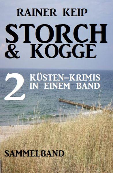 Storch & Kogge: 2 Küsten-Krimis in einem Band
