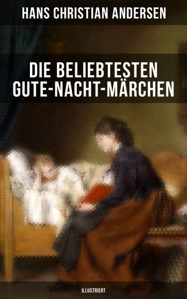 Die beliebtesten Gute-Nacht-Märchen (Illustriert)